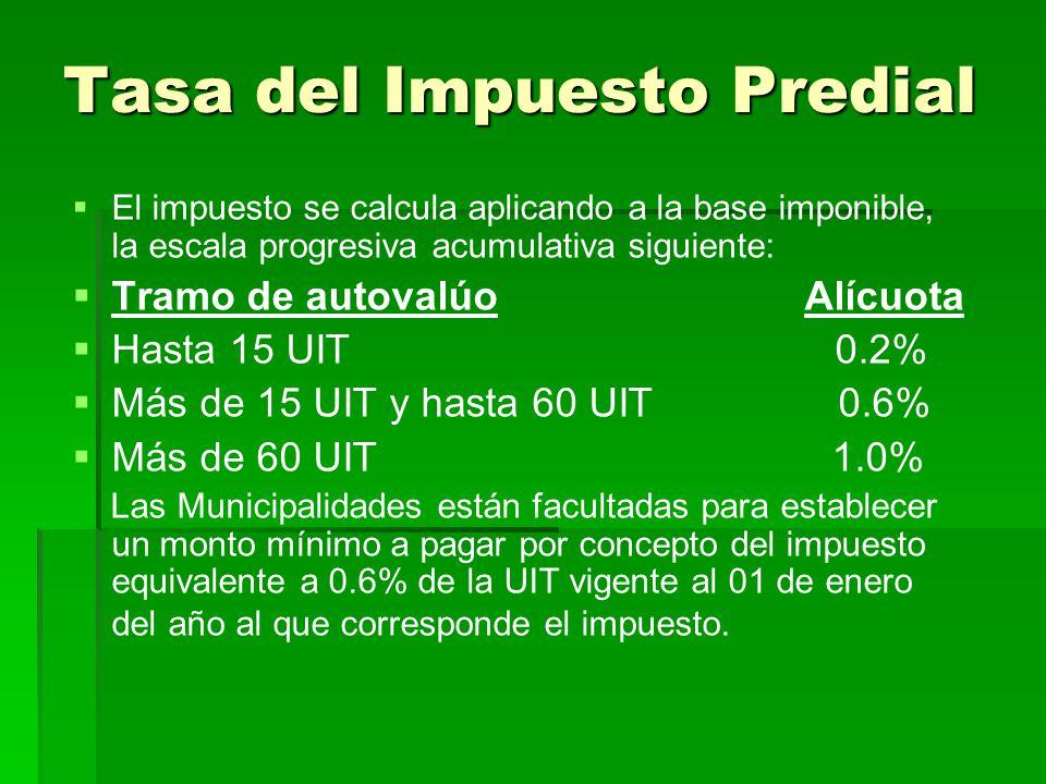 Tasa del Impuesto Predial El impuesto se calcula aplicando a la base imponible, la escala progresiva acumulativa siguiente: Tramo de autovalúoAlícuota