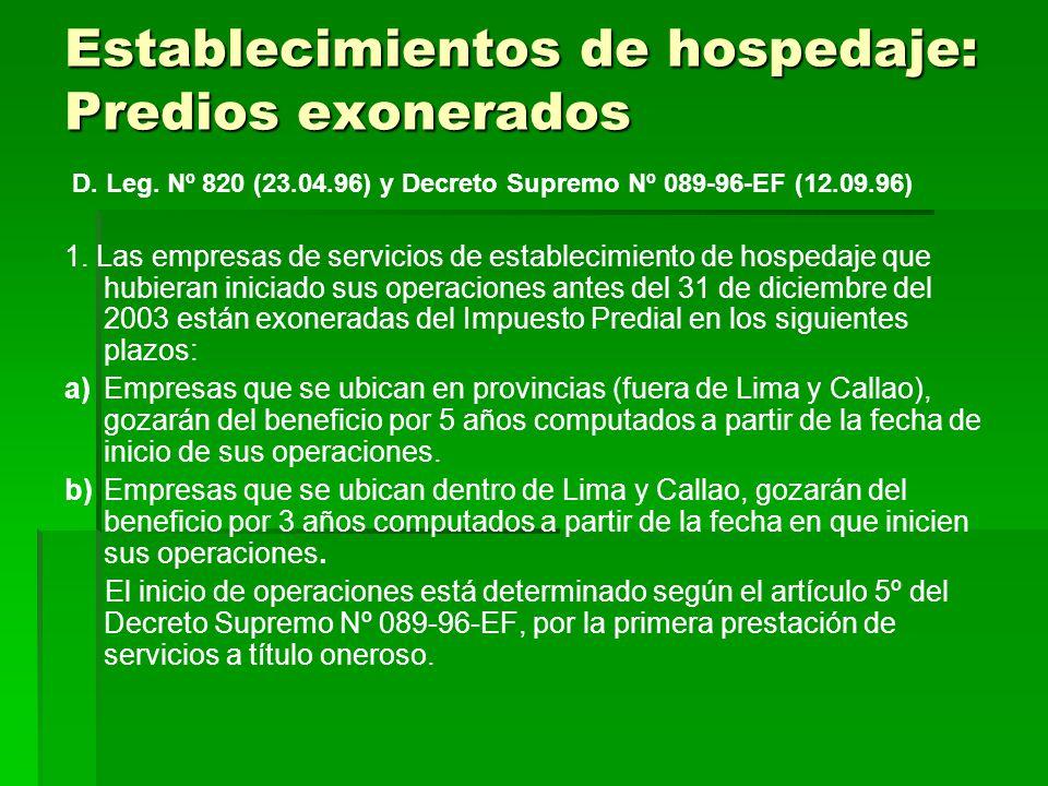 Establecimientos de hospedaje: Predios exonerados 1. Las empresas de servicios de establecimiento de hospedaje que hubieran iniciado sus operaciones a