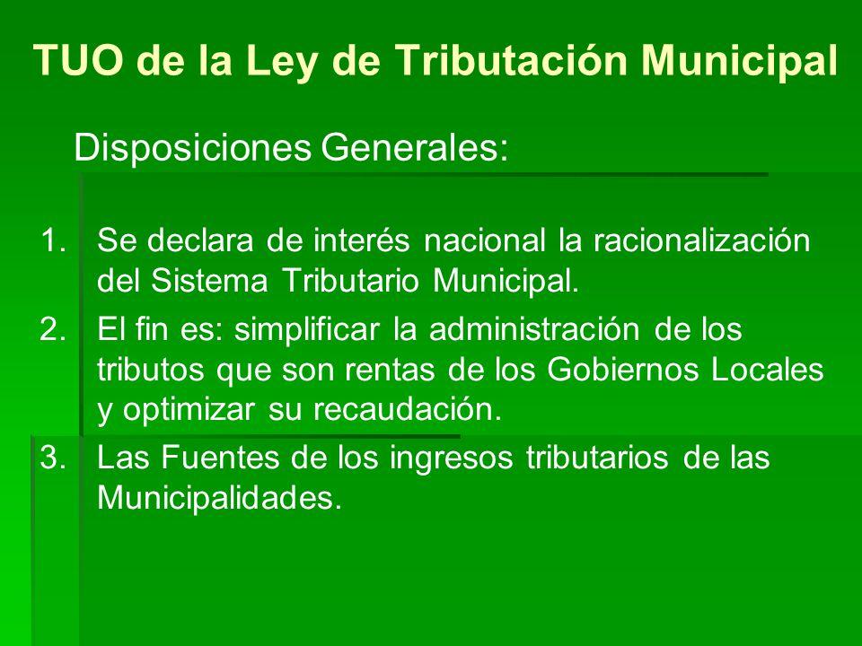 TUO de la Ley de Tributación Municipal 1. 1.Se declara de interés nacional la racionalización del Sistema Tributario Municipal. 2. 2.El fin es: simpli