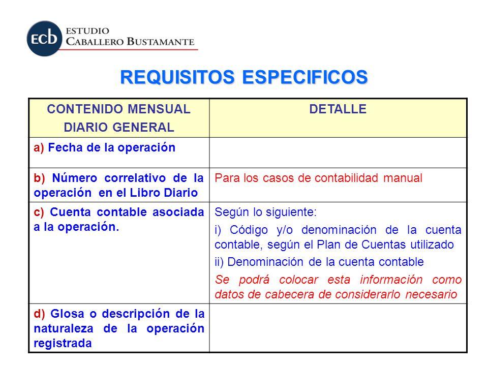 CONTENIDO MENSUAL DIARIO GENERAL DETALLE a) Fecha de la operación b) Número correlativo de la operación en el Libro Diario Para los casos de contabili