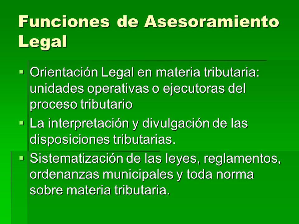 Funciones de Asesoramiento Legal Orientación Legal en materia tributaria: unidades operativas o ejecutoras del proceso tributario Orientación Legal en