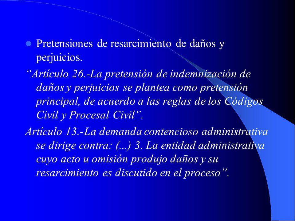 Pretensiones de resarcimiento de daños y perjuicios. Artículo 26.-La pretensión de indemnización de daños y perjuicios se plantea como pretensión prin