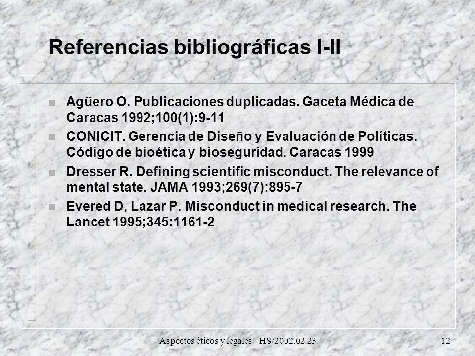Aspectos éticos y legales HS/2002.02.2312 Referencias bibliográficas I-II n Agüero O. Publicaciones duplicadas. Gaceta Médica de Caracas 1992;100(1):9