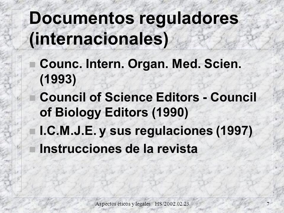 Aspectos éticos y legales HS/2002.02.238 Conflictos de interés n Relaciones con la industria n Relaciones personales n Competencia académica n Apasionamientos intelectuales