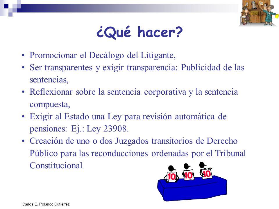 Carlos E. Polanco Gutiérrez ¿Qué hacer? Promocionar el Decálogo del Litigante, Ser transparentes y exigir transparencia: Publicidad de las sentencias,
