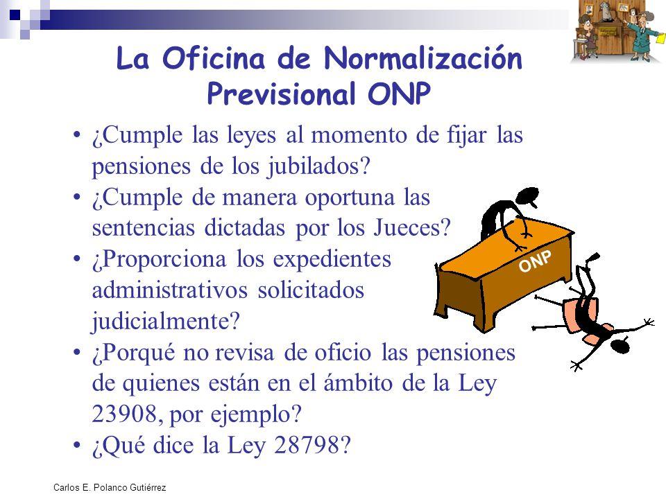 Carlos E. Polanco Gutiérrez La Oficina de Normalización Previsional ONP ¿Cumple las leyes al momento de fijar las pensiones de los jubilados? ¿Cumple