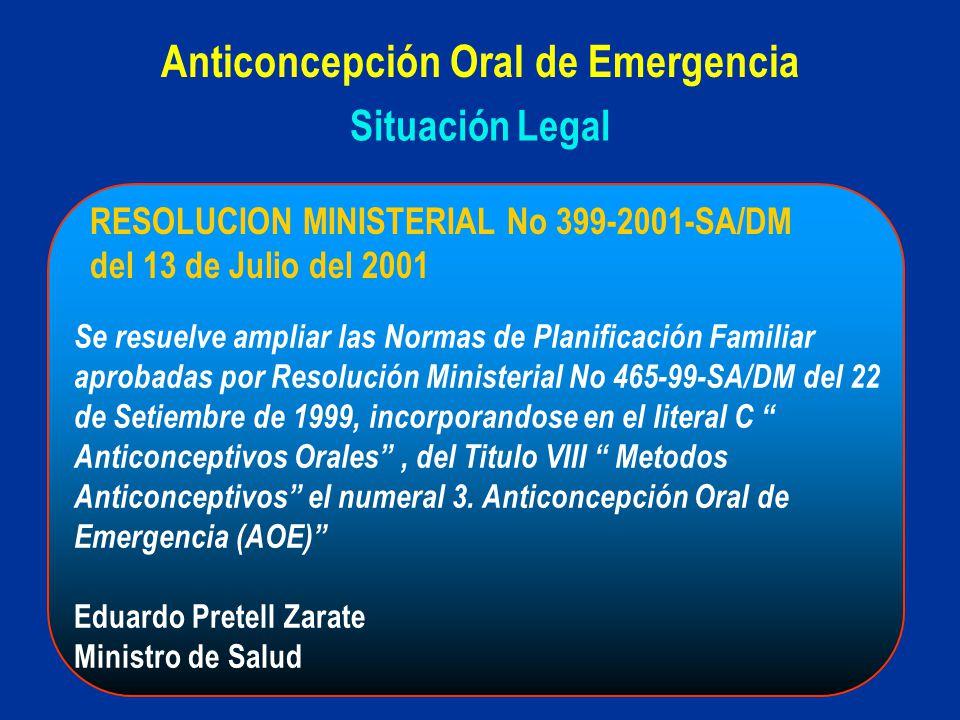 Situación Legal Anticoncepción Oral de Emergencia Se resuelve ampliar las Normas de Planificación Familiar aprobadas por Resolución Ministerial No 465