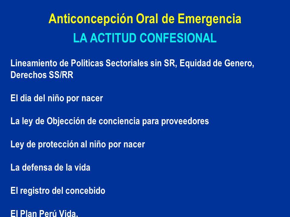 LA ACTITUD CONFESIONAL Anticoncepción Oral de Emergencia Lineamiento de Politicas Sectoriales sin SR, Equidad de Genero, Derechos SS/RR El dia del niñ