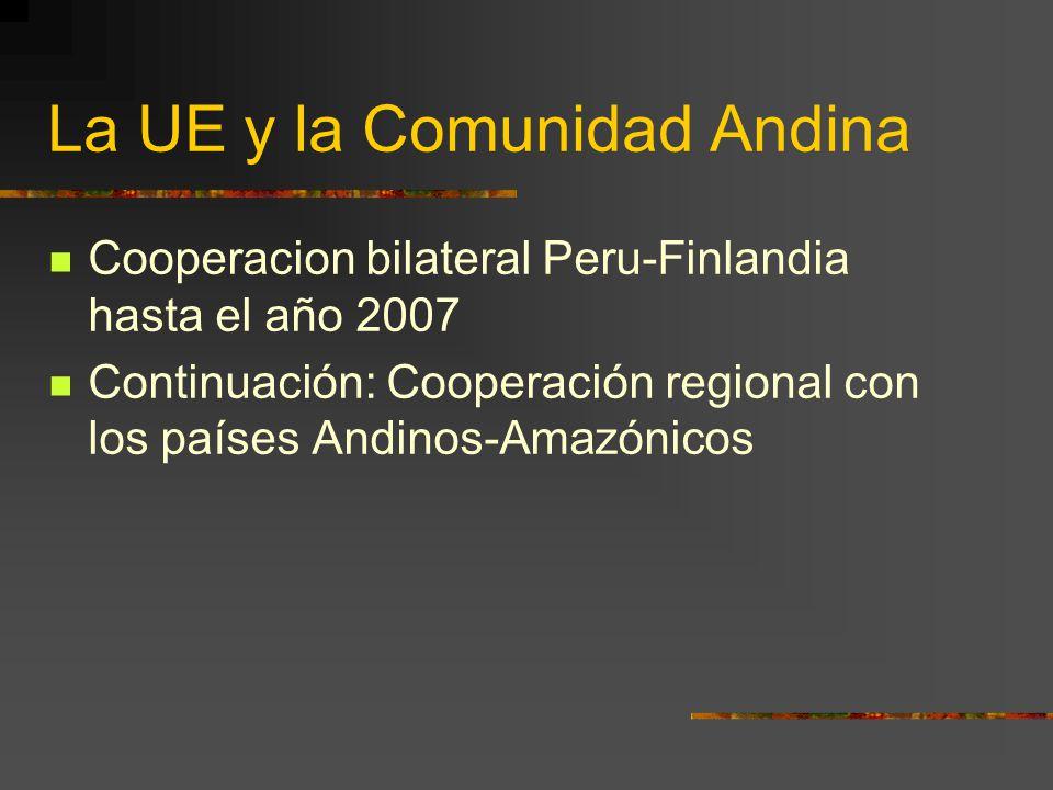 La UE y la Comunidad Andina Cooperacion bilateral Peru-Finlandia hasta el año 2007 Continuación: Cooperación regional con los países Andinos-Amazónico