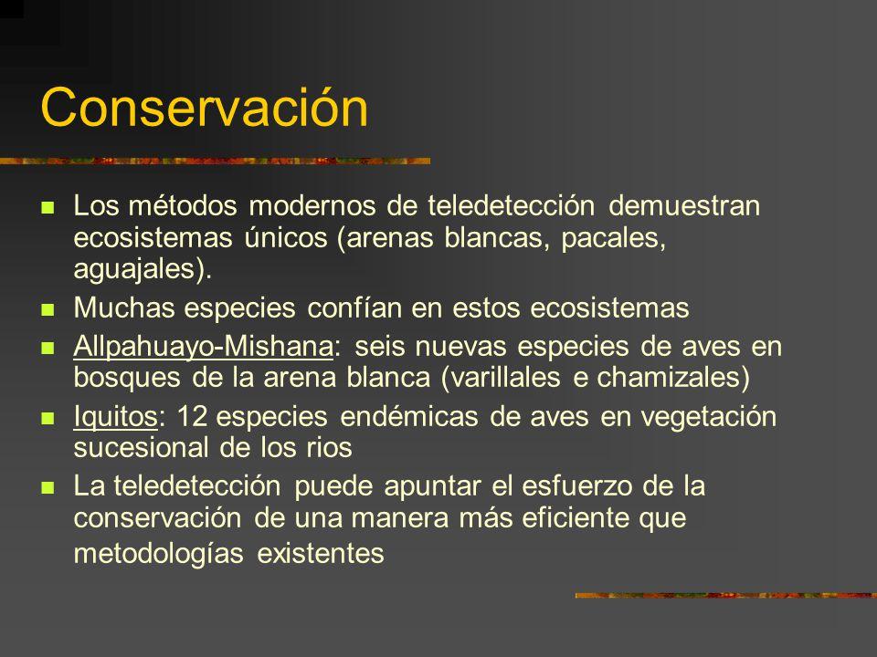 Conservación Los métodos modernos de teledetección demuestran ecosistemas únicos (arenas blancas, pacales, aguajales). Muchas especies confían en esto