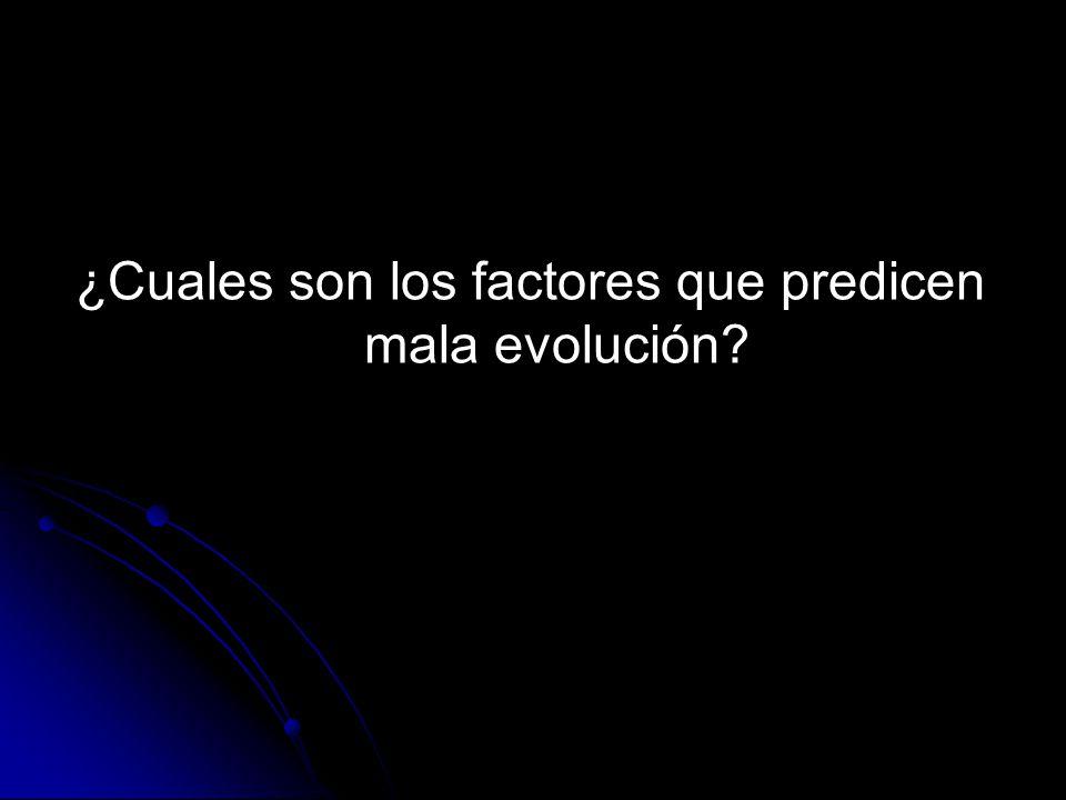¿Cuales son los factores que predicen mala evolución?
