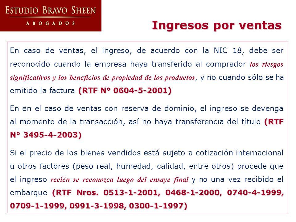 Ingresos por ventas (RTF N° 0604-5-2001) En caso de ventas, el ingreso, de acuerdo con la NIC 18, debe ser reconocido cuando la empresa haya transferi