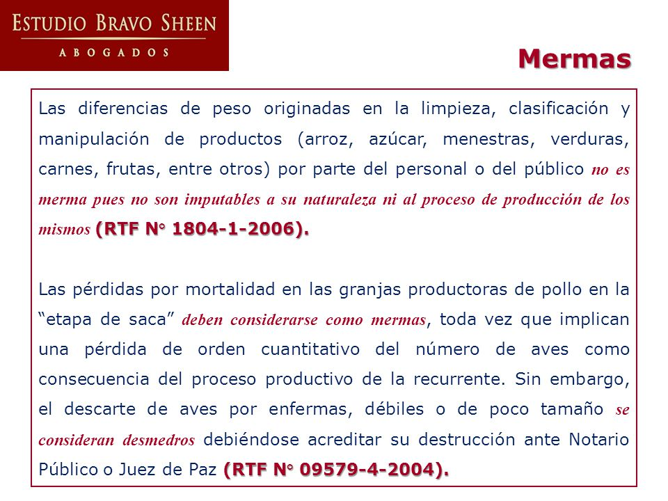 (RTF N° 1804-1-2006). Las diferencias de peso originadas en la limpieza, clasificación y manipulación de productos (arroz, azúcar, menestras, verduras