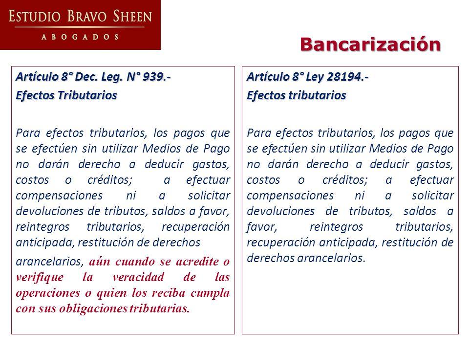 Artículo 8° Dec. Leg. N° 939.- Efectos Tributarios Para efectos tributarios, los pagos que se efectúen sin utilizar Medios de Pago no darán derecho a
