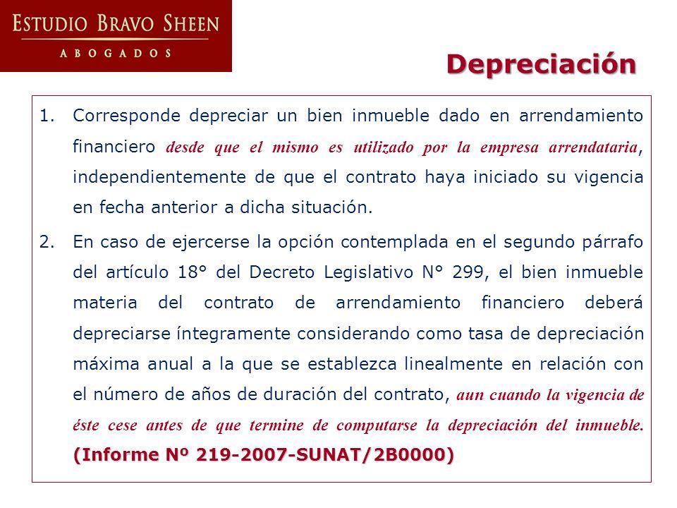 Depreciación 1.Corresponde depreciar un bien inmueble dado en arrendamiento financiero desde que el mismo es utilizado por la empresa arrendataria, in
