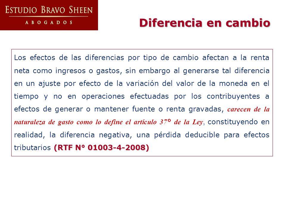(RTF N° 01003-4-2008) Los efectos de las diferencias por tipo de cambio afectan a la renta neta como ingresos o gastos, sin embargo al generarse tal d