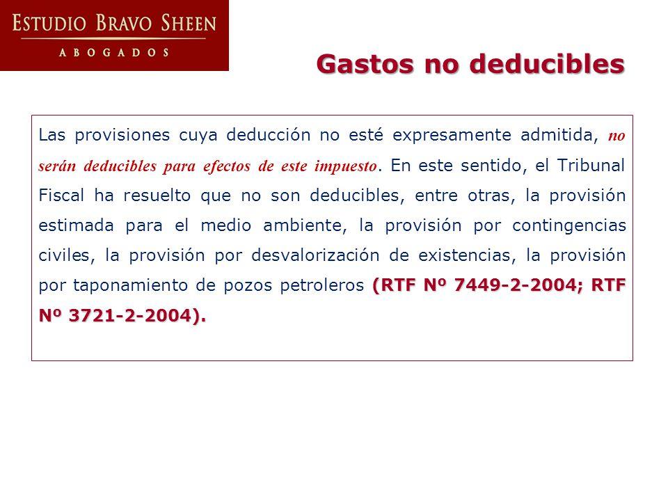 (RTF Nº 7449-2-2004; RTF Nº 3721-2-2004). Las provisiones cuya deducción no esté expresamente admitida, no serán deducibles para efectos de este impue