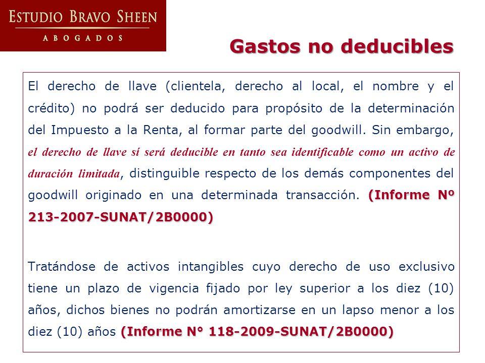 (Informe Nº 213-2007-SUNAT/2B0000) El derecho de llave (clientela, derecho al local, el nombre y el crédito) no podrá ser deducido para propósito de l