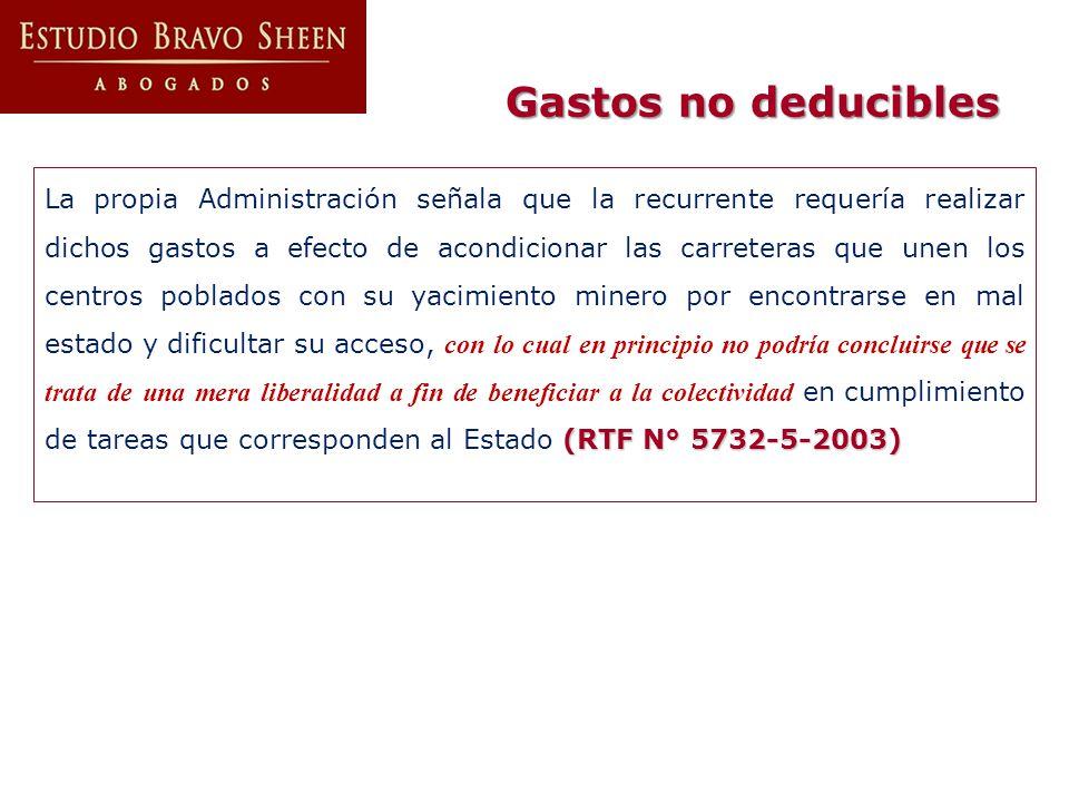 (RTF N° 5732-5-2003) La propia Administración señala que la recurrente requería realizar dichos gastos a efecto de acondicionar las carreteras que une