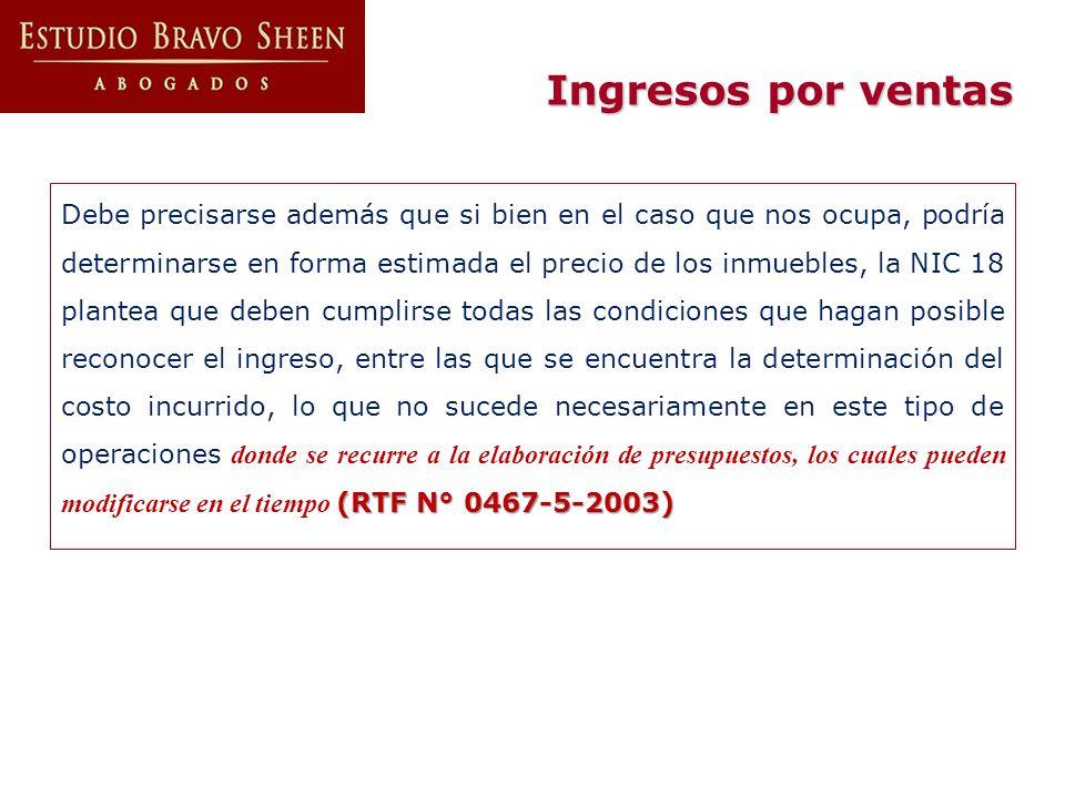 (RTF N° 0467-5-2003) Debe precisarse además que si bien en el caso que nos ocupa, podría determinarse en forma estimada el precio de los inmuebles, la