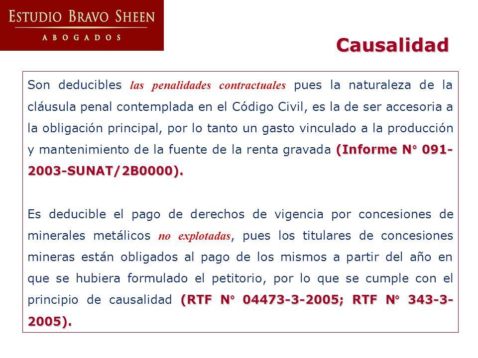 Causalidad (Informe N° 091- 2003-SUNAT/2B0000). Son deducibles las penalidades contractuales pues la naturaleza de la cláusula penal contemplada en el