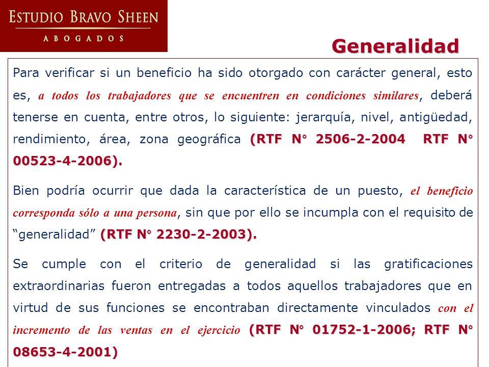 (RTF N° 2506-2-2004 RTF N° 00523-4-2006). Para verificar si un beneficio ha sido otorgado con carácter general, esto es, a todos los trabajadores que