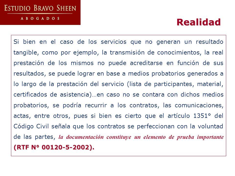 (RTF N° 00120-5-2002). Si bien en el caso de los servicios que no generan un resultado tangible, como por ejemplo, la transmisión de conocimientos, la