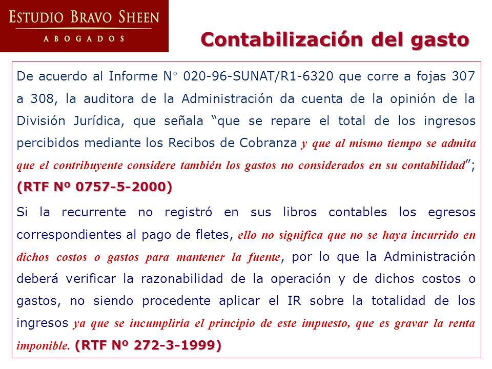 Contabilización del gasto (RTF Nº 0757-5-2000) De acuerdo al Informe N° 020-96-SUNAT/R1-6320 que corre a fojas 307 a 308, la auditora de la Administra