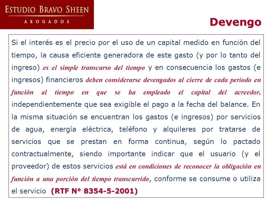 Devengo (RTF N° 02198- 5-2005) No procede reconocer como devengados los ingresos no contemplados en el contrato y efectuados en un determinado ejercicio (multas por no sufragar de trabajadores del proveedor) hasta el momento en que el cliente decida asumirlos luego de una negociación (RTF N° 02198- 5-2005).