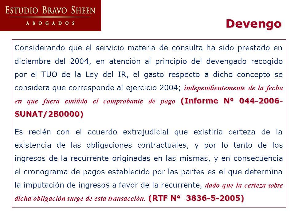 Devengo (Informe N° 044-2006- SUNAT/2B0000) Considerando que el servicio materia de consulta ha sido prestado en diciembre del 2004, en atención al pr
