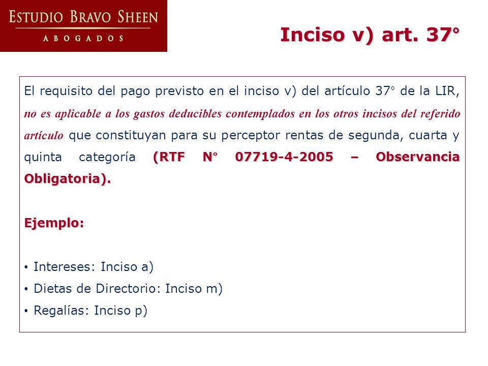 (RTF N° 07719-4-2005 – Observancia Obligatoria). El requisito del pago previsto en el inciso v) del artículo 37° de la LIR, no es aplicable a los gast
