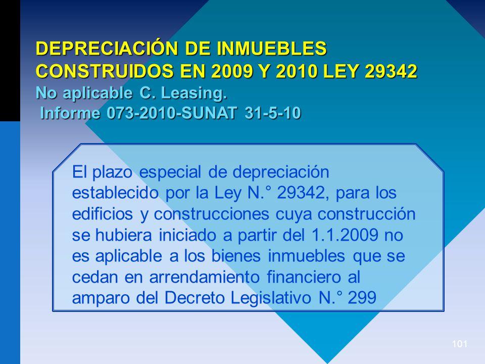 101 DEPRECIACIÓN DE INMUEBLES CONSTRUIDOS EN 2009 Y 2010 LEY 29342 No aplicable C.