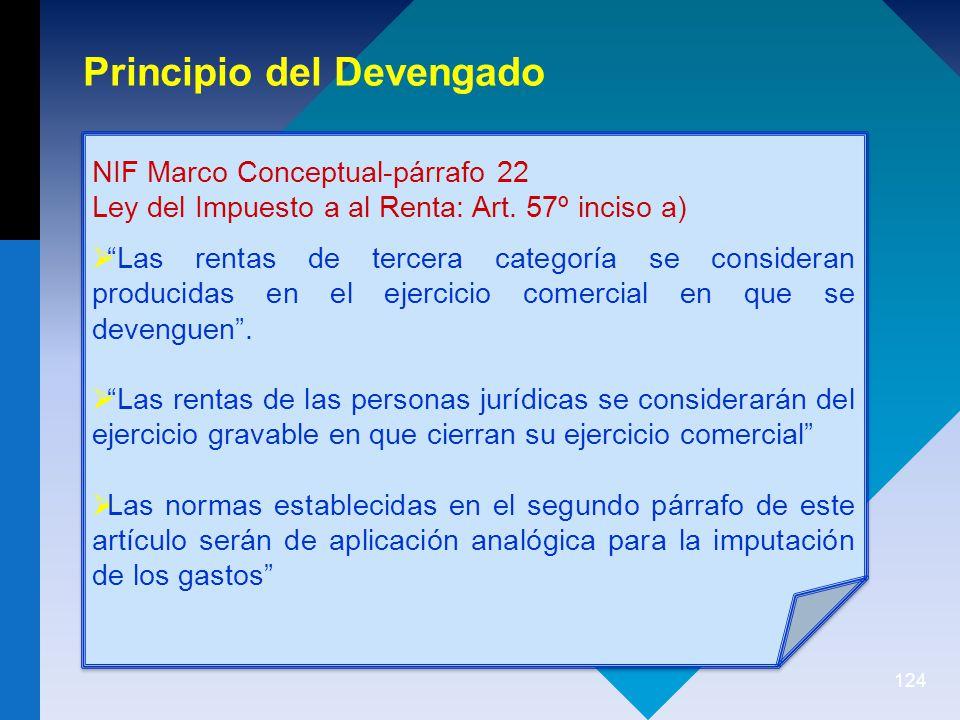 124 Principio del Devengado NIF Marco Conceptual-párrafo 22 Ley del Impuesto a al Renta: Art.