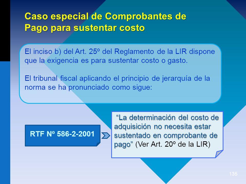 135 La determinación del costo de adquisición no necesita estar sustentado en comprobante de pago La determinación del costo de adquisición no necesita estar sustentado en comprobante de pago (Ver Art.