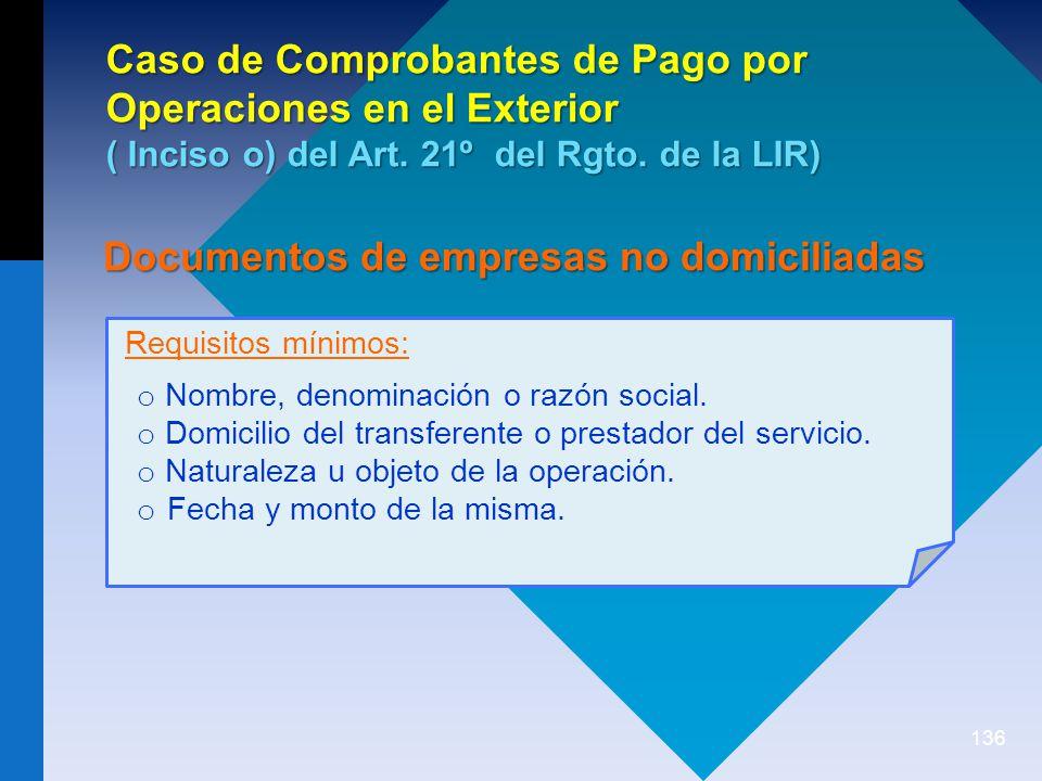 136 Caso de Comprobantes de Pago por Operaciones en el Exterior ( Inciso o) del Art.