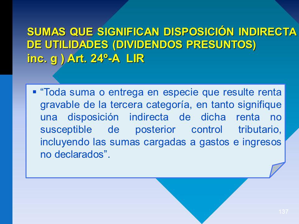 137 SUMAS QUE SIGNIFICAN DISPOSICIÓN INDIRECTA DE UTILIDADES (DIVIDENDOS PRESUNTOS) inc.