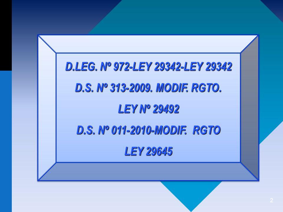 2 D.LEG.Nº 972-LEY 29342-LEY 29342 D.S. Nº 313-2009.