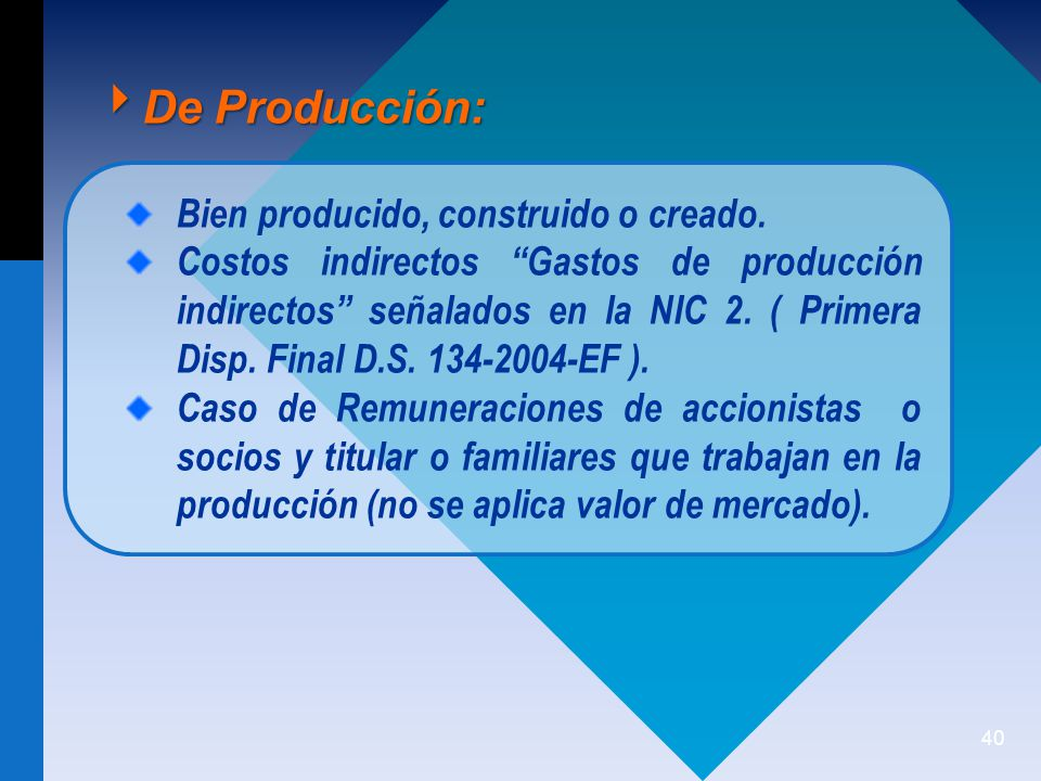 40 De Producción: De Producción: Bien producido, construido o creado.