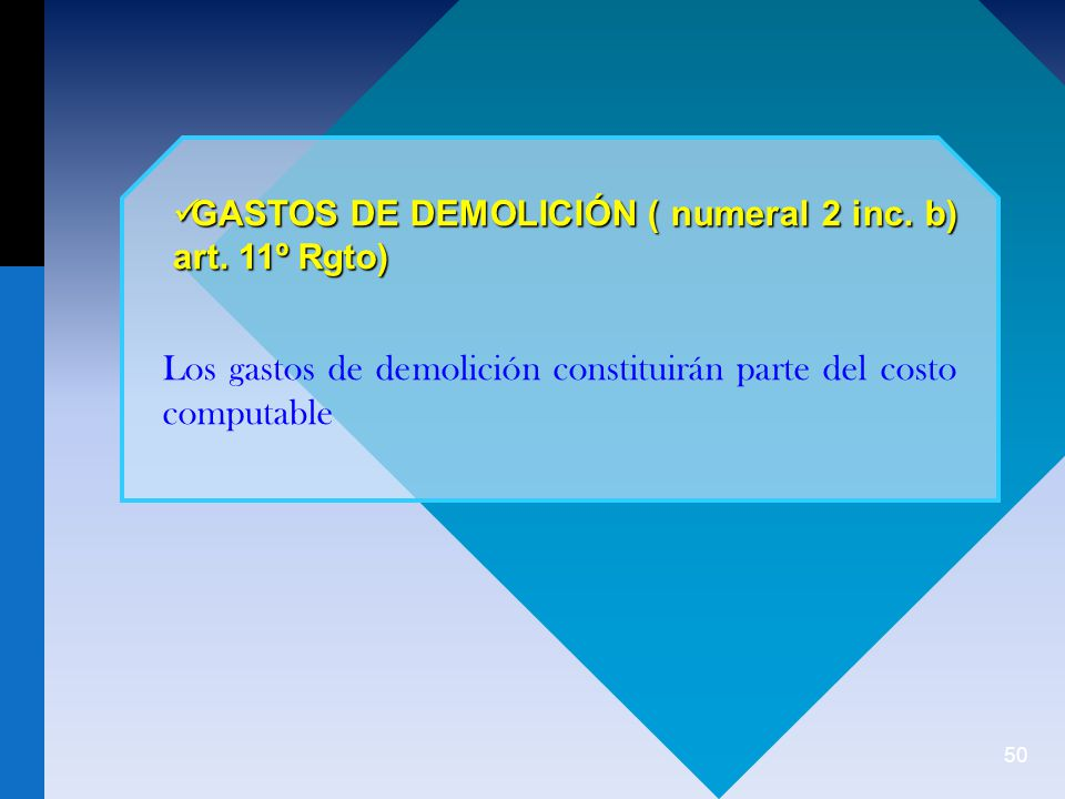 50 GASTOS DE DEMOLICIÓN ( numeral 2 inc.b) art. 11º Rgto) GASTOS DE DEMOLICIÓN ( numeral 2 inc.
