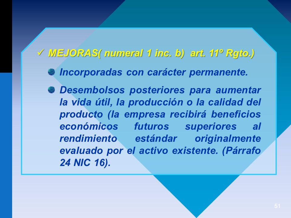51 MEJORAS( numeral 1 inc.b) art. 11º Rgto.) MEJORAS( numeral 1 inc.