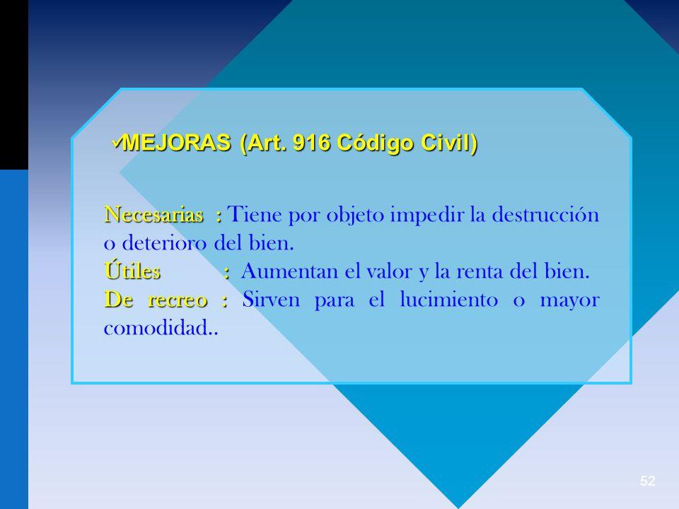 52 MEJORAS (Art.916 Código Civil) MEJORAS (Art.