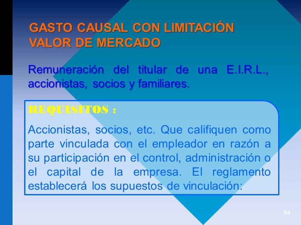 94 GASTO CAUSAL CON LIMITACIÓN VALOR DE MERCADO Remuneración del titular de una E.I.R.L., accionistas, socios y familiares.