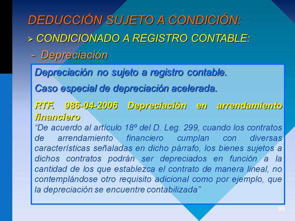 98 CONDICIONADO A REGISTRO CONTABLE: CONDICIONADO A REGISTRO CONTABLE: -Depreciación Depreciación no sujeto a registro contable.