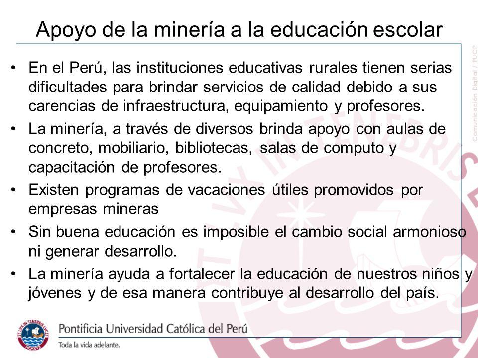 Apoyo de la minería a la educación escolar En el Perú, las instituciones educativas rurales tienen serias dificultades para brindar servicios de calidad debido a sus carencias de infraestructura, equipamiento y profesores.
