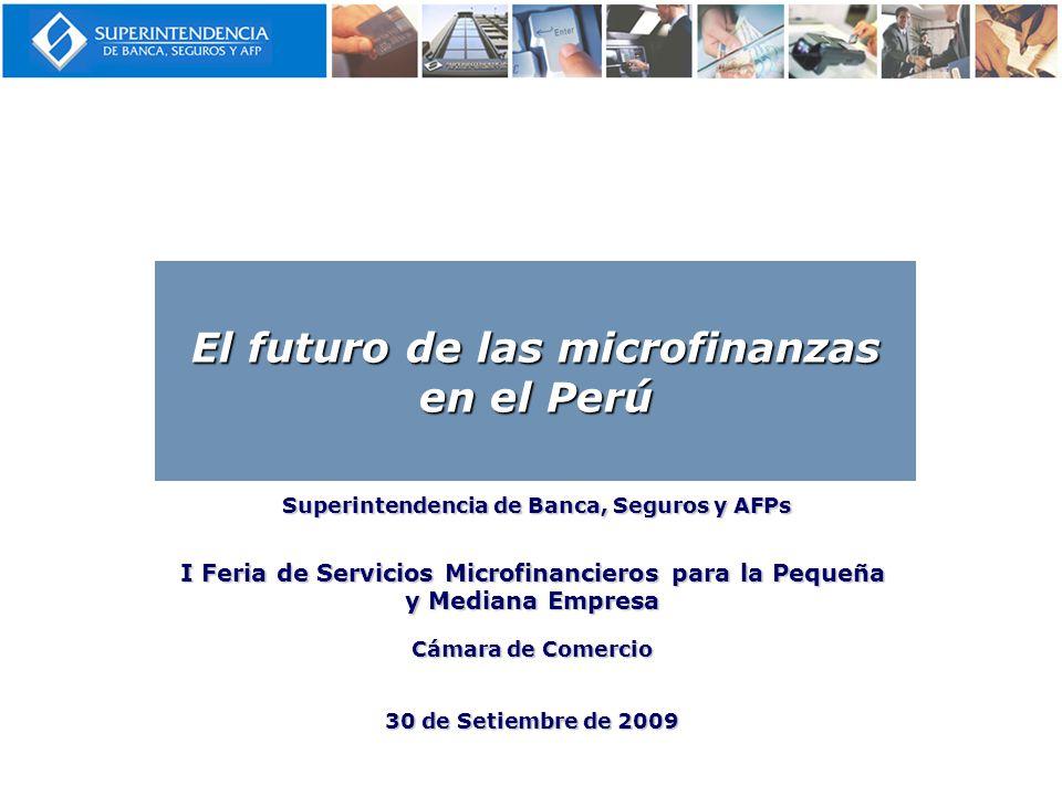 Superintendencia de Banca, Seguros y AFPs Superintendencia de Banca, Seguros y AFPs I Feria de Servicios Microfinancieros para la Pequeña y Mediana Em