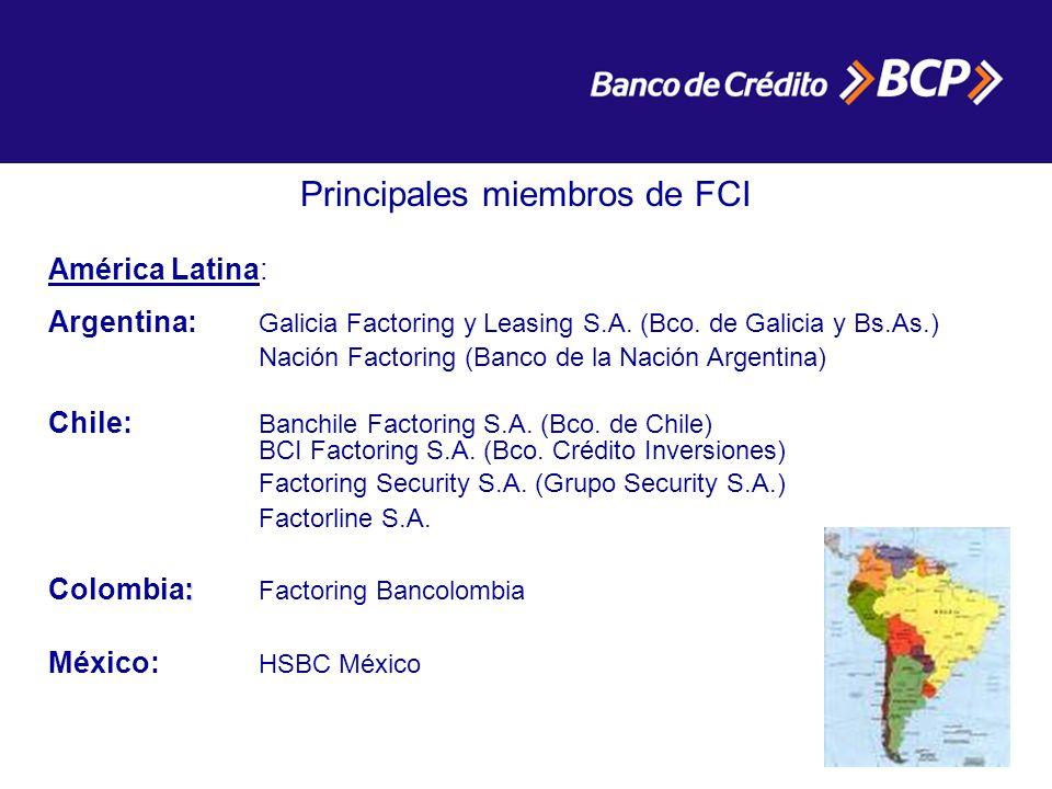 Principales miembros de FCI América Latina: Argentina: Galicia Factoring y Leasing S.A.