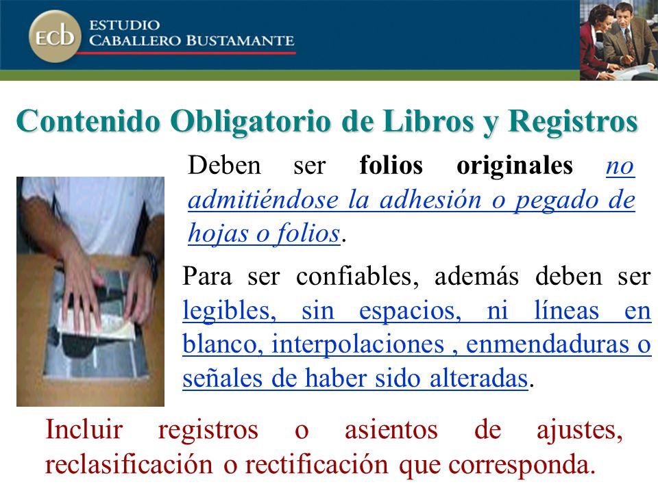 Contenido Obligatorio de Libros y Registros Incluir registros o asientos de ajustes, reclasificación o rectificación que corresponda.