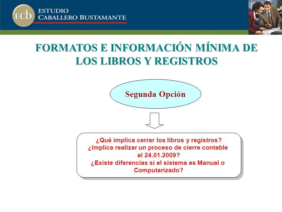 FORMATOS E INFORMACIÓN MÍNIMA DE LOS LIBROS Y REGISTROS ¿Qué implica cerrar los libros y registros.
