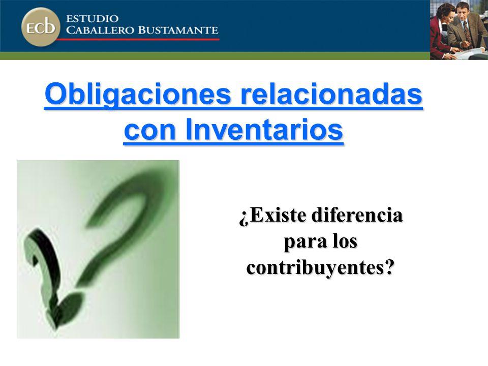 Obligaciones relacionadas con Inventarios ¿Existe diferencia para los contribuyentes?