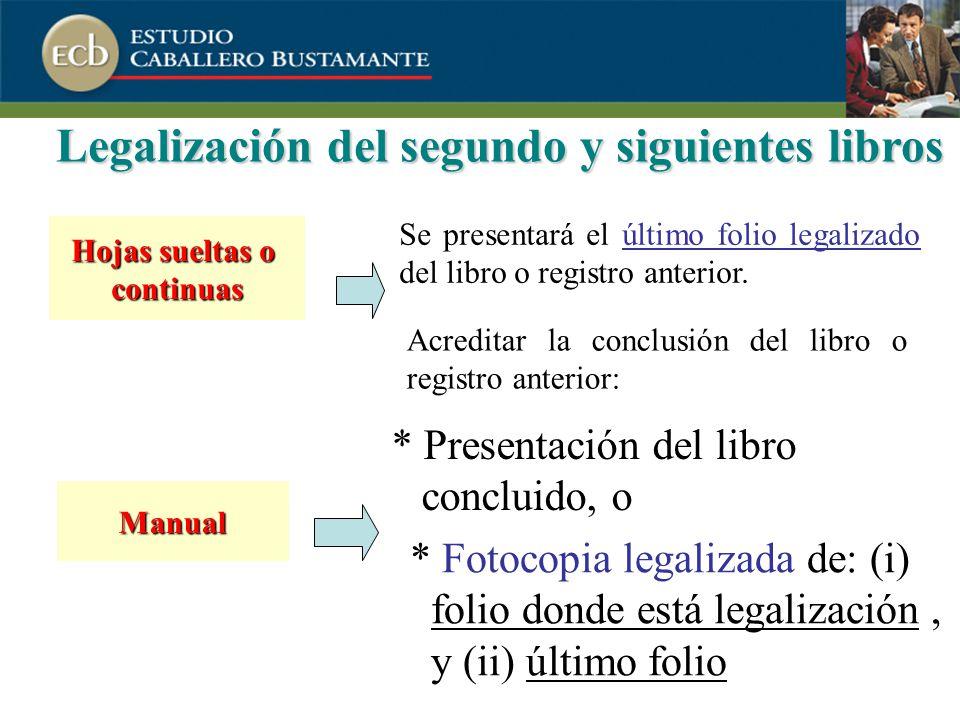 Legalización del segundo y siguientes libros Se presentará el último folio legalizado del libro o registro anterior.